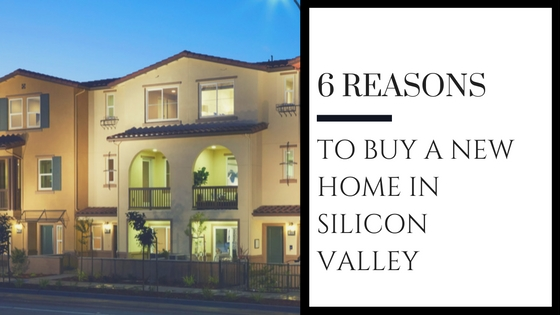 SHH Blog - 6 Reasons Buy New Home in Silicon Valley