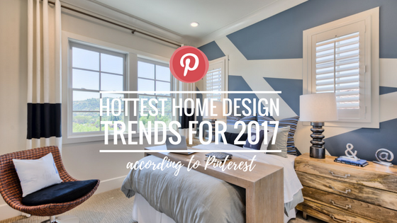 hottest home design trends for 2017 according to