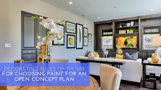 Decorating Rules of Thumb for Choosing Paint for an Open Concept Plan