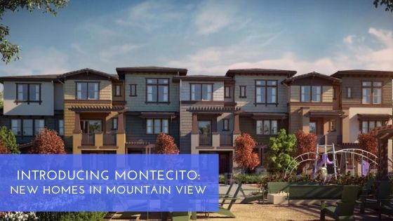 Introducing Montecito, New Homes in Mountain View